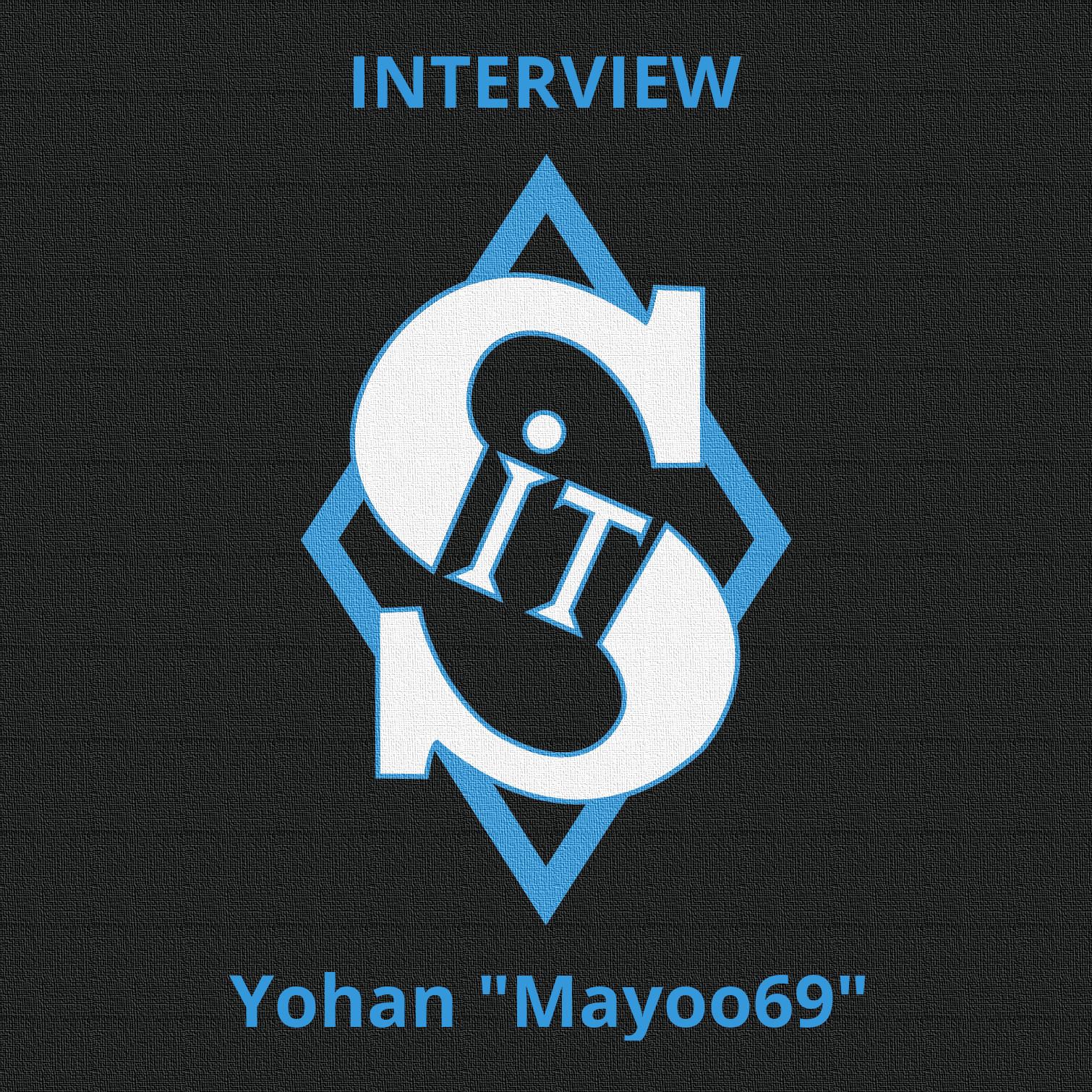 "Interview Yohan ""Mayoo69"""