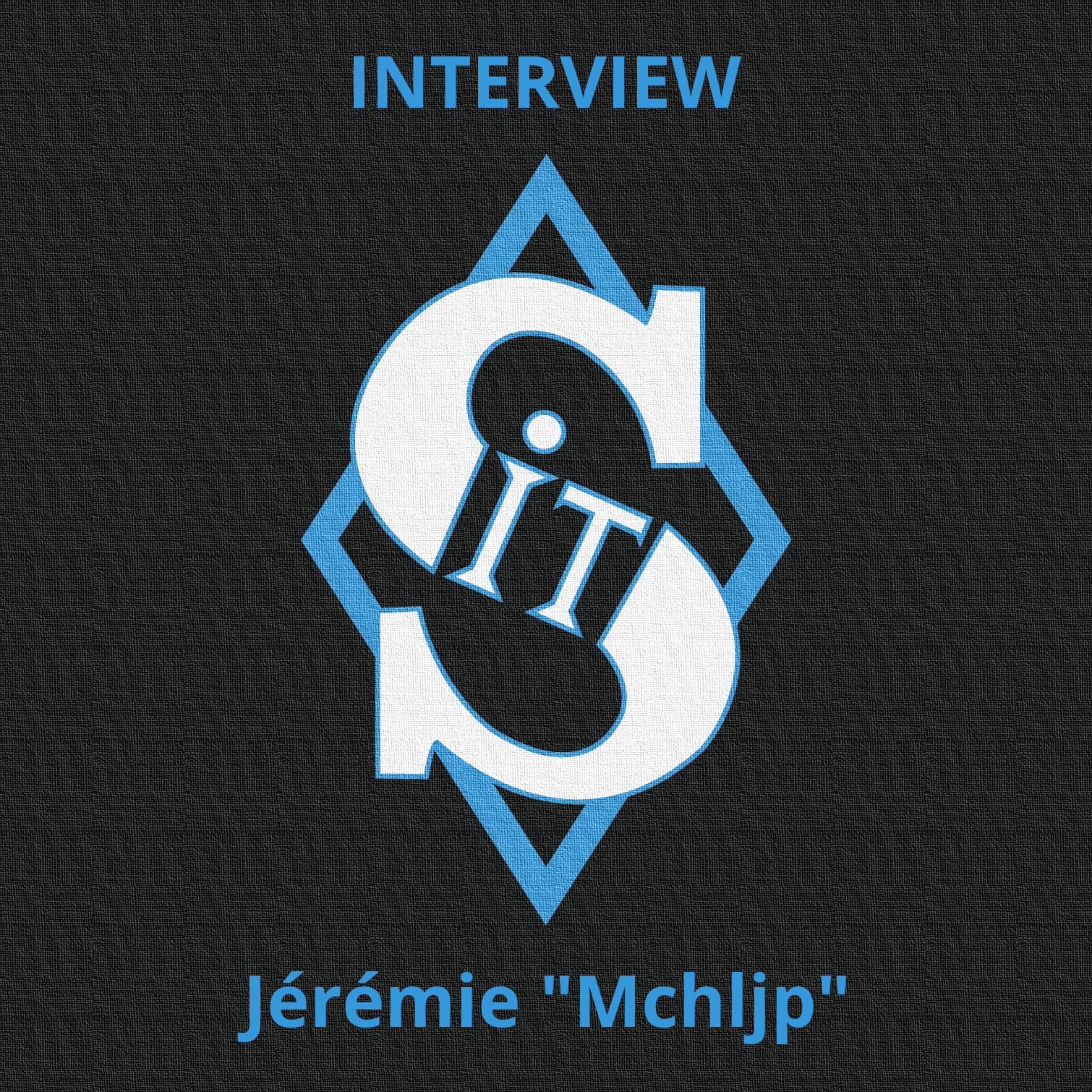 """Interview Jérémie """"Mchljp"""""""